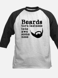 Beards: Laziness Into Awesome Tee