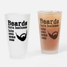 Beards: Laziness Into Awesomeness Drinking Glass