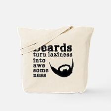 Beards: Laziness Into Awesomeness Tote Bag