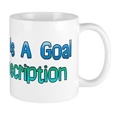 Humanity Is A Goal Coffee Mug
