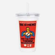 Be A Hero Acrylic Double-wall Tumbler