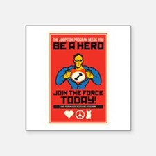 "Be A Hero Square Sticker 3"" x 3"""