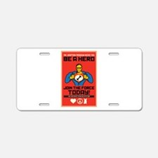 Be A Hero Aluminum License Plate