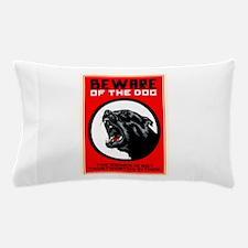 Beware Of Dog Pillow Case