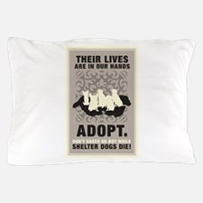 Don't Breed Or Buy Pillow Case