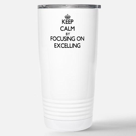 Keep Calm by focusing o Stainless Steel Travel Mug