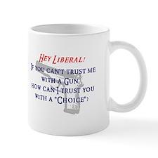Hey Liberal! Mug