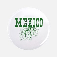 """Mexico Roots 3.5"""" Button"""
