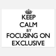 Keep Calm by focusing on EXCLUSIVE Invitations
