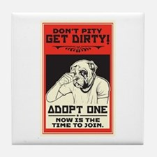 Don't Pity, Get Dirty! Tile Coaster
