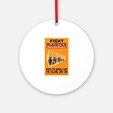 Fight Injustice Ornament (Round)