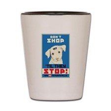 Say No To Puppy Mills Shot Glass