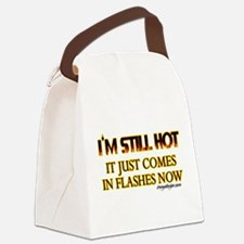 I'm Still Hot! Canvas Lunch Bag