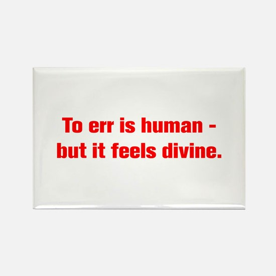 To err is human but it feels divine Magnets