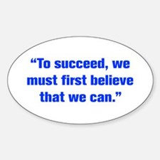 To succeed we must first believe that we can Stick
