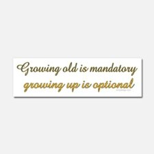 Growing old is mandatory Car Magnet 10 x 3