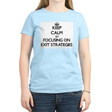 Keep Calm by focusing on EXIT STRATEGIES T-Shirt