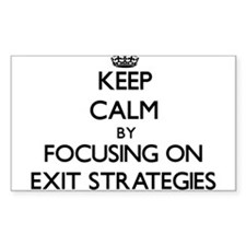 Keep Calm by focusing on EXIT STRATEGIES Decal