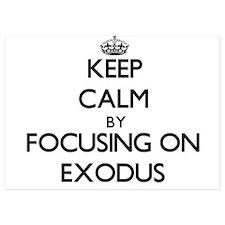 Keep Calm by focusing on EXODUS Invitations