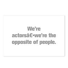 We re actors we re the opposite of people Postcard