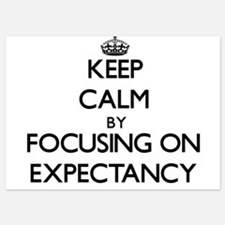 Keep Calm by focusing on EXPECTANCY Invitations