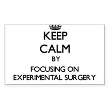 Keep Calm by focusing on EXPERIMENTAL SURG Decal