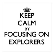 Keep Calm by focusing on EXPLORERS Invitations
