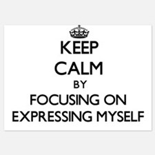 Keep Calm by focusing on EXPRESSING MY Invitations
