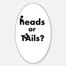 Heads Or Tails Decal