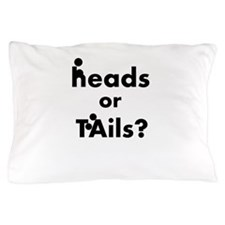 Heads Or Tails Pillow Case