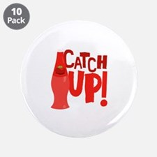 "Catch Up 3.5"" Button (10 pack)"