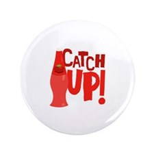 "Catch Up 3.5"" Button"
