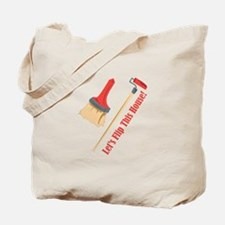 Flip This House Tote Bag
