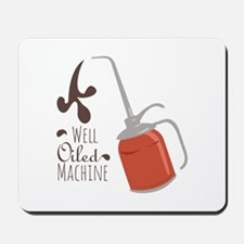 Well Oiled Machine Mousepad