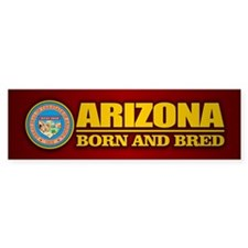 Arizona Born and Bred Bumper Bumper Sticker