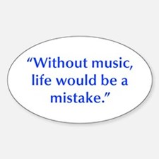 Without music life would be a mistake Decal