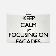 Keep Calm by focusing on Facades Magnets