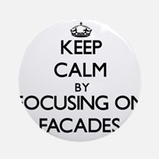 Keep Calm by focusing on Facades Ornament (Round)