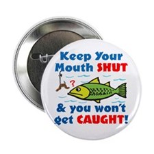 "Keep Your Mouth Shut! 2.25"" Button (10 pack)"