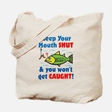 Keep Your Mouth Shut! Tote Bag