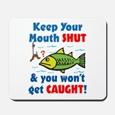 Keep Your Mouth Shut! Mousepad
