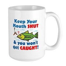 Keep Your Mouth Shut! Mug