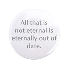 All that is not eternal is eternally out of date 3