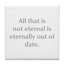 All that is not eternal is eternally out of date T
