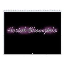 Aerial Showgirls Wall Calendar