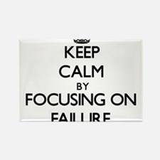 Keep Calm by focusing on Failure Magnets