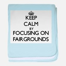 Keep Calm by focusing on Fairgrounds baby blanket