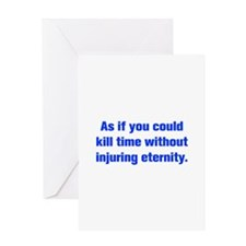As if you could kill time without injuring eternit