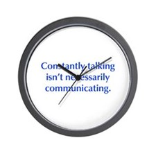 Constantly talking isn t necessarily communicating
