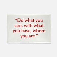 Do what you can with what you have where you are M
